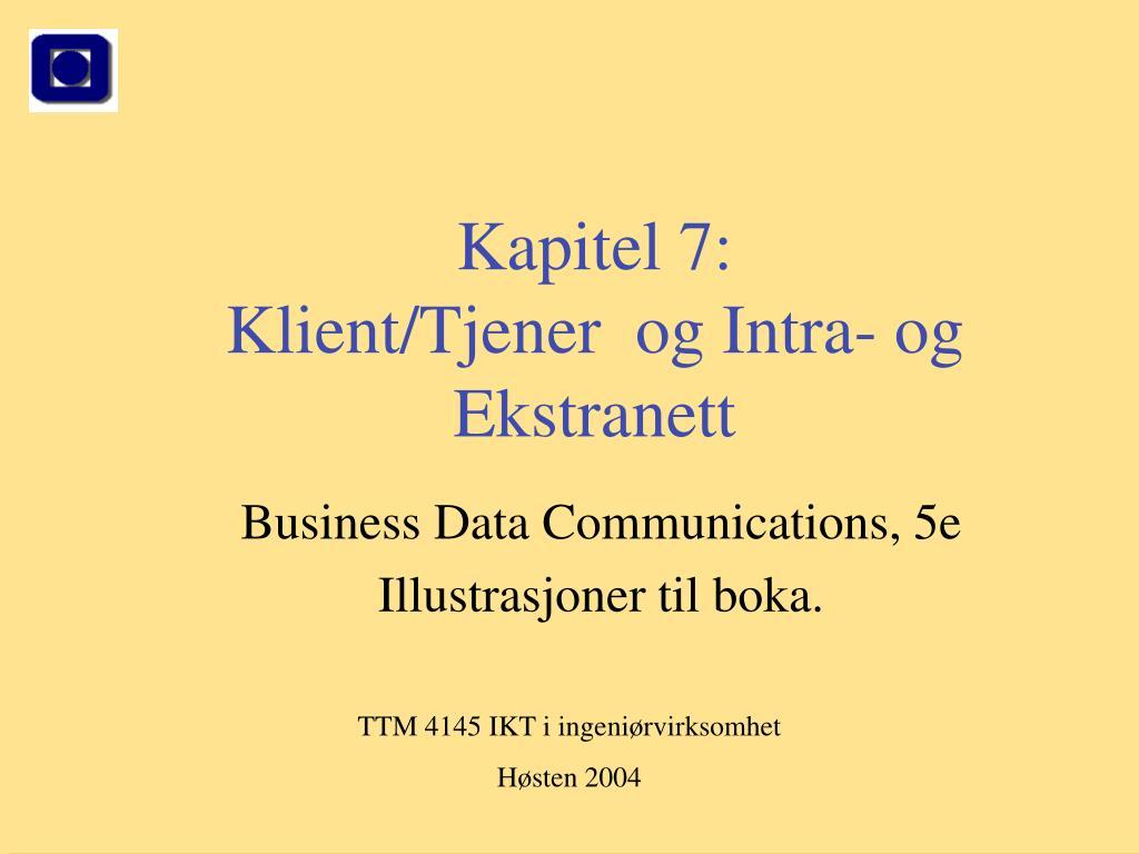 kapitel 7 klient tjener og intra og ekstranett l.