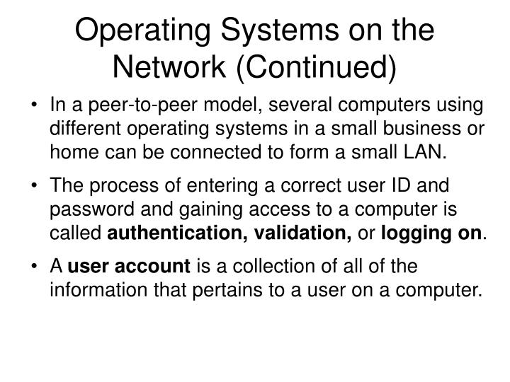 Operating Systems on the Network (Continued)