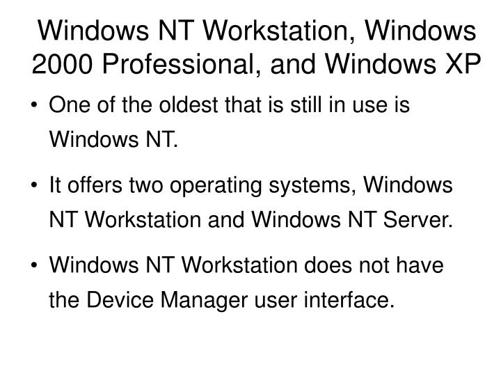 Windows NT Workstation, Windows 2000 Professional, and Windows XP