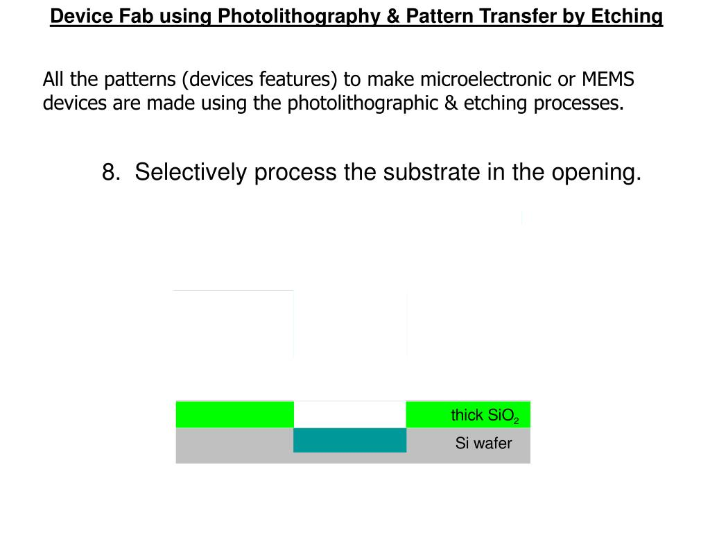 Device Fab using Photolithography & Pattern Transfer by Etching