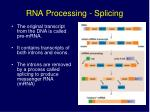 rna processing splicing