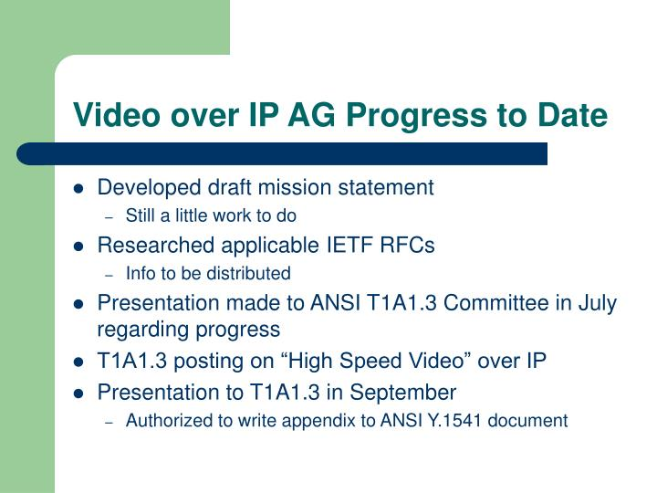 Video over ip ag progress to date