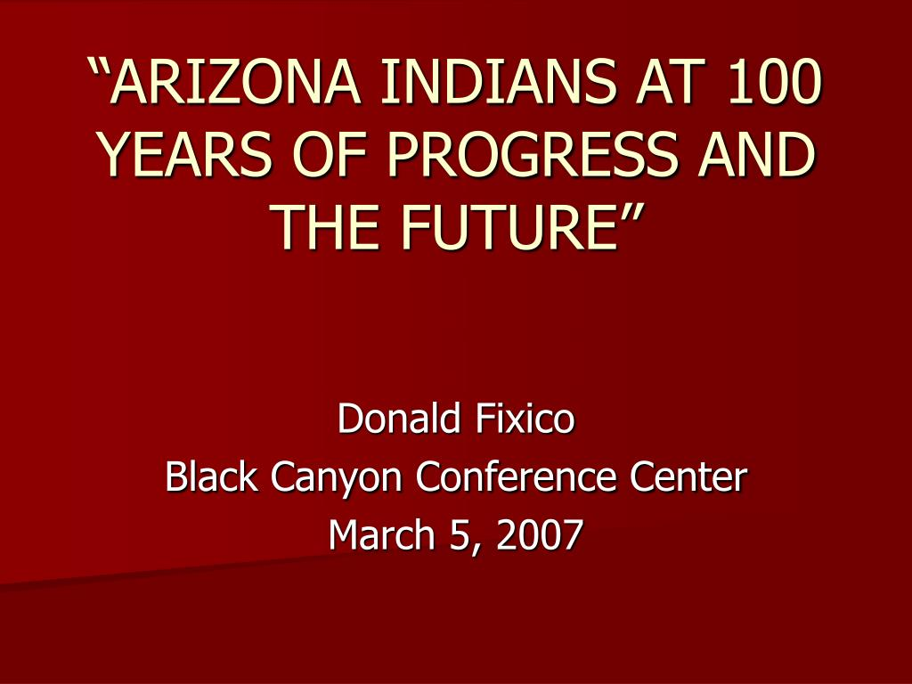 arizona indians at 100 years of progress and the future l.