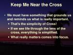 keep me near the cross10