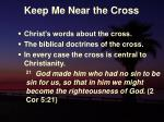 keep me near the cross12