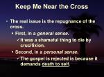 keep me near the cross14