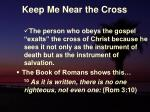 keep me near the cross17