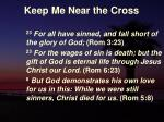 keep me near the cross18