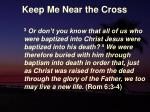 keep me near the cross19