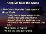 keep me near the cross21