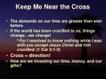 keep me near the cross22