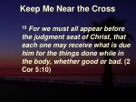 keep me near the cross23