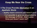 keep me near the cross24