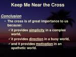 keep me near the cross26