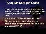 keep me near the cross27