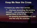 keep me near the cross4