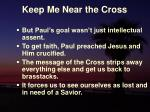 keep me near the cross8