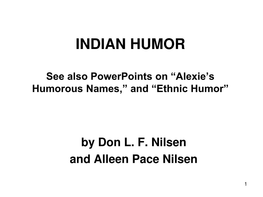 indian humor see also powerpoints on alexie s humorous names and ethnic humor l.