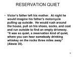 reservation quiet
