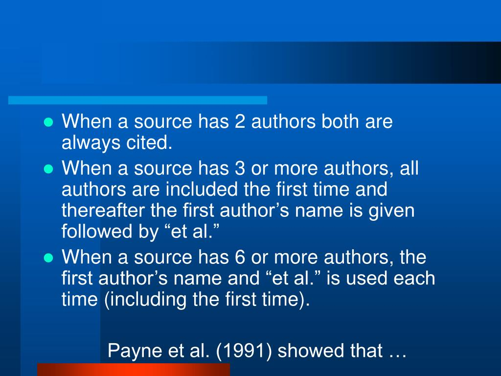When a source has 2 authors both are always cited.