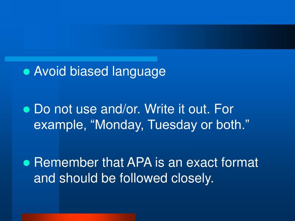 Avoid biased language
