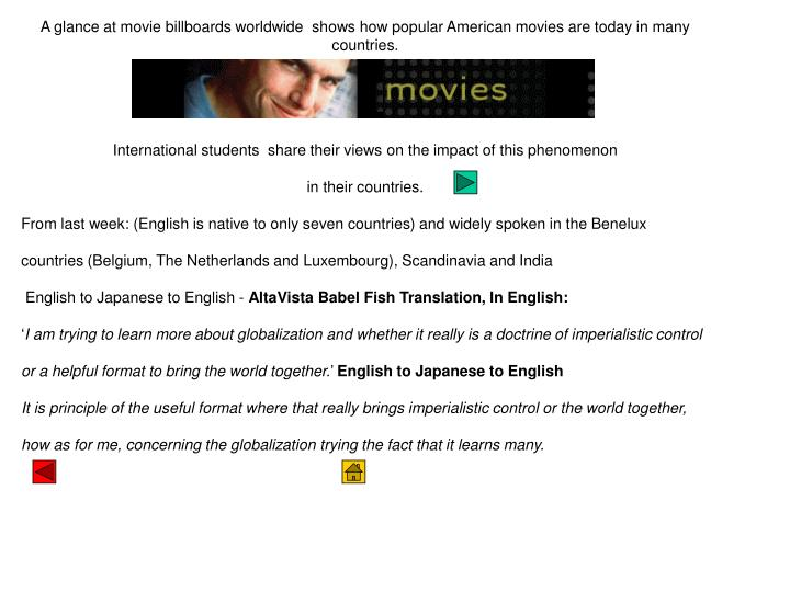 A glance at movie billboards worldwide  shows how popular American movies are today in many countrie...
