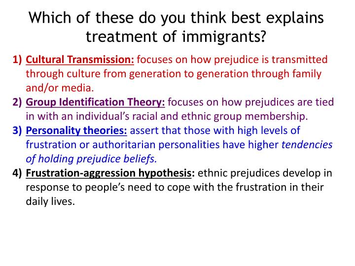Which of these do you think best explains treatment of immigrants?