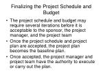 finalizing the project schedule and budget