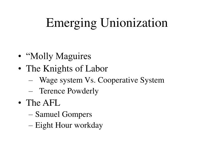 Emerging Unionization