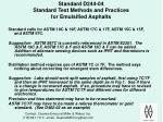 standard d244 04 standard test methods and practices for emulsified asphalts
