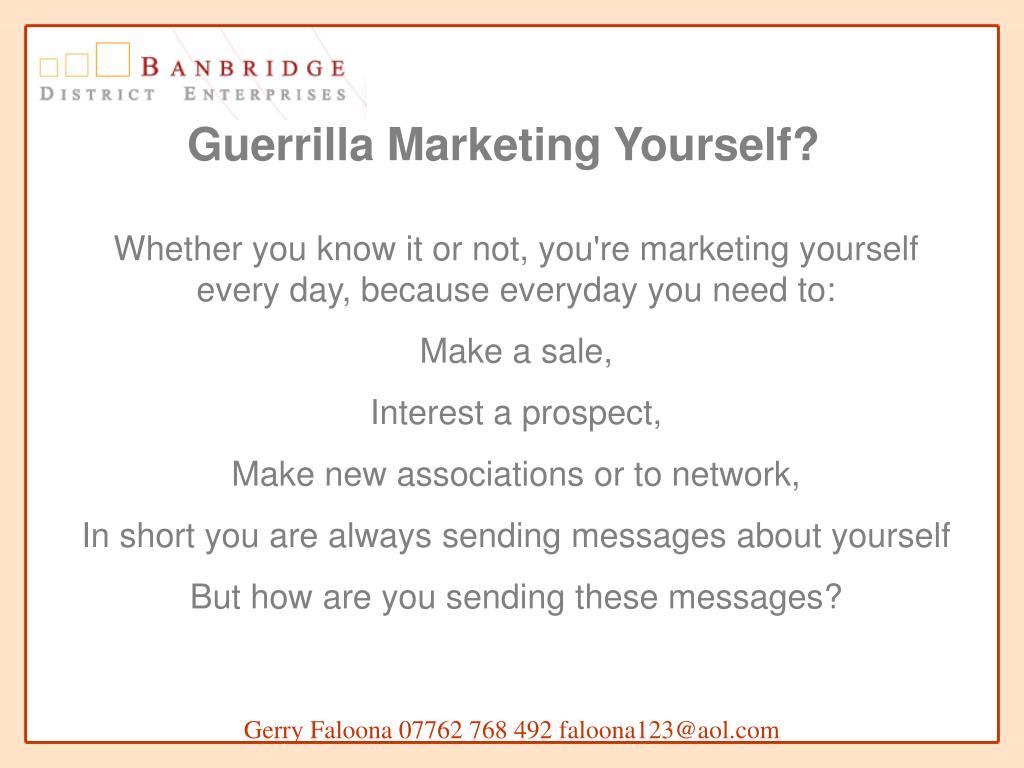 Guerrilla Marketing Yourself?