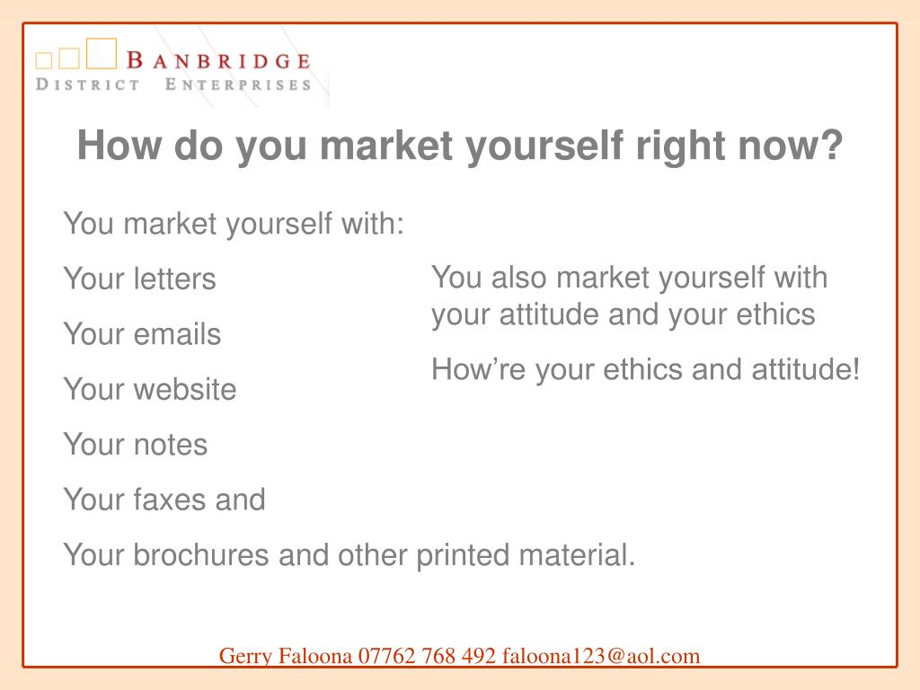 How do you market yourself right now?