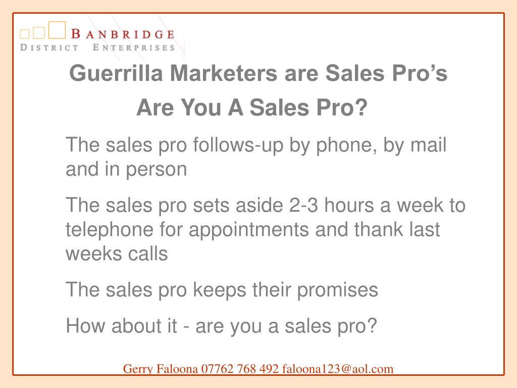 Guerrilla Marketers are Sales Pro's