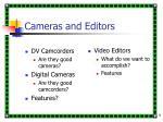 cameras and editors