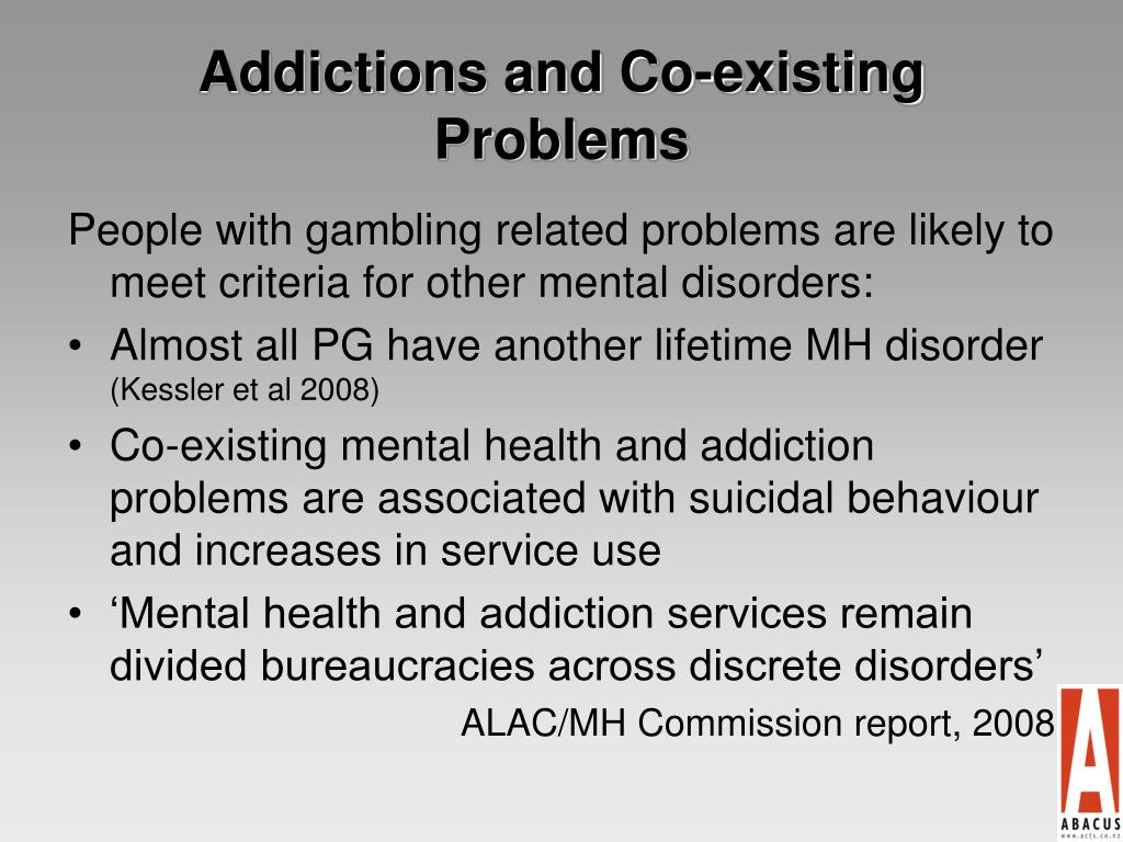 Addictions and Co-existing Problems