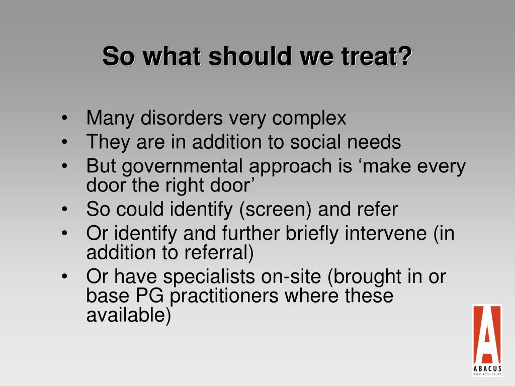 So what should we treat?