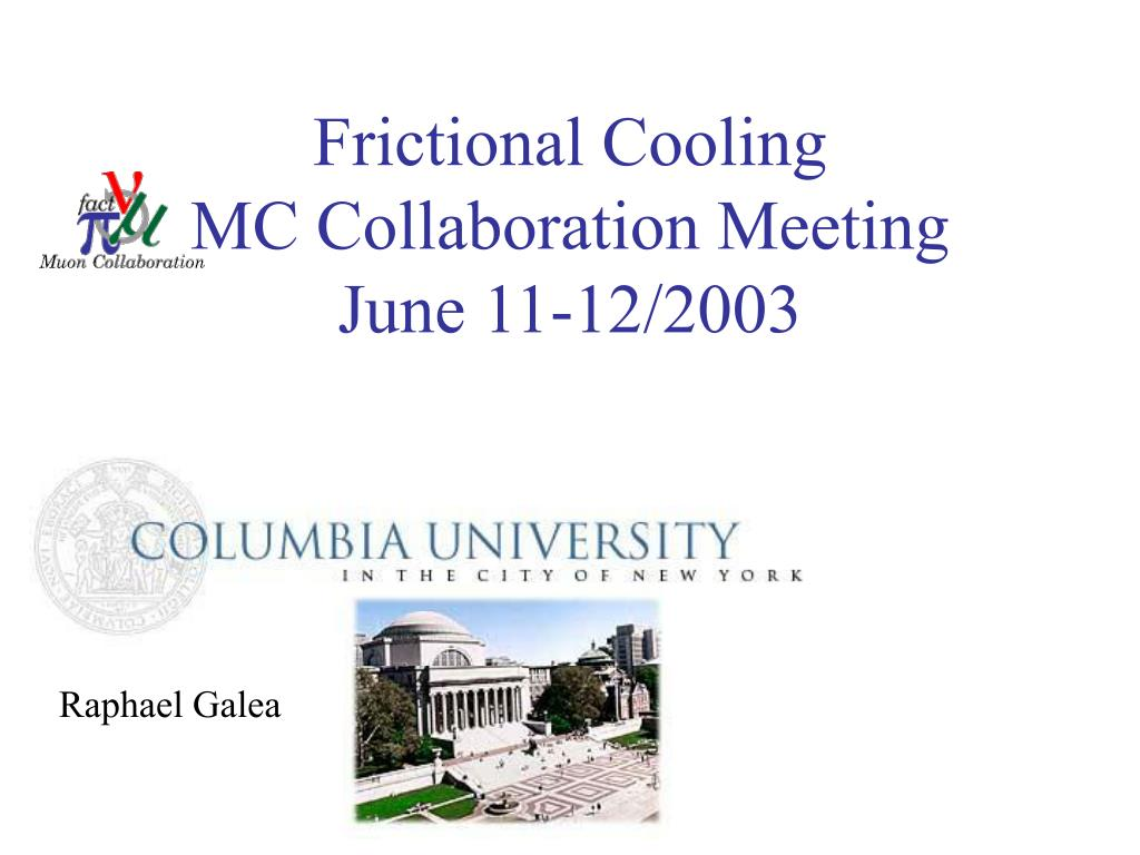 frictional cooling mc collaboration meeting june 11 12 2003 l.