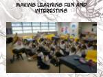 making learning fun and interesting