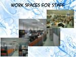 work spaces for staff