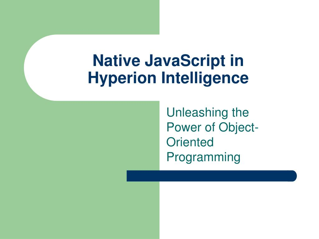 native javascript in hyperion intelligence l.