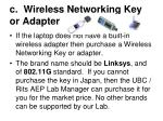 c wireless networking key or adapter