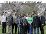the program staff welcomes you