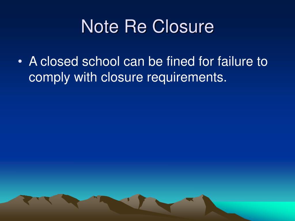 Note Re Closure