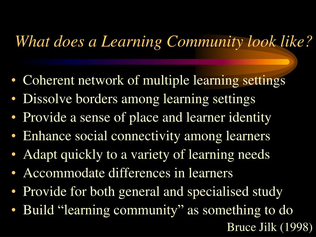 What does a Learning Community look like?