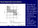 head dependent boundaries