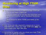 monitoring at high tthm sites