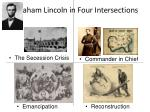 abraham lincoln in four intersections