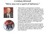 j lindsay almond mine was not a spirit of defiance