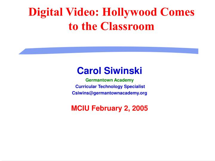 Digital video hollywood comes to the classroom