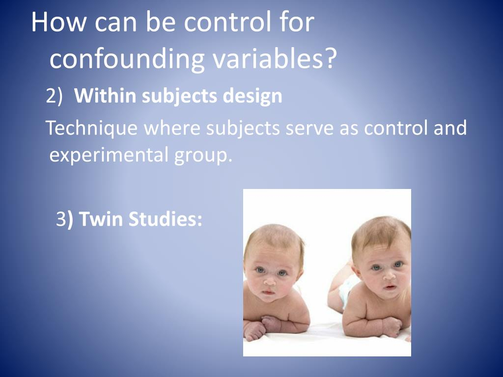 How can be control for confounding variables?